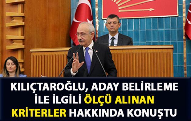 Kılıçtaroğlu, aday belirlemede alınan kriterler hakkında açıklamalarda bulundu