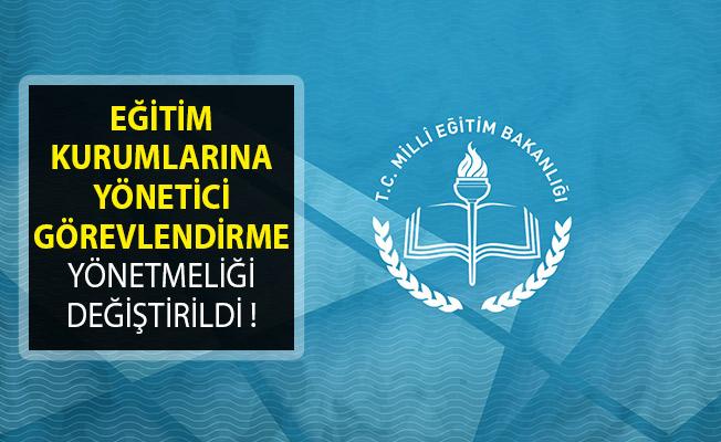 MEB'in Eğitim Kurumlarına Yönetici Görevlendirme Yönetmeliği Değiştirildi!