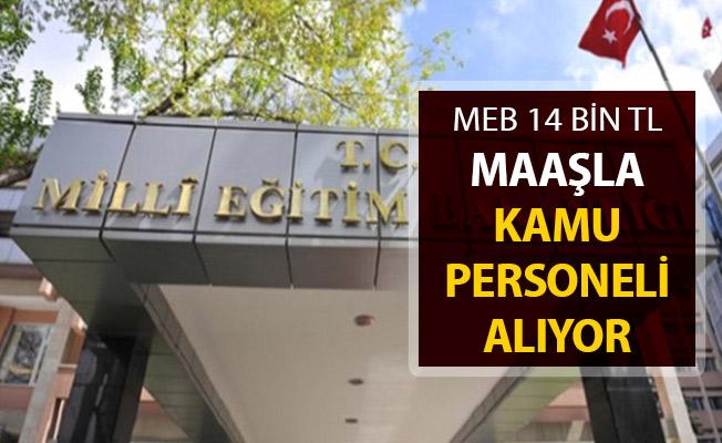 MEB En Az 14 Bin TL Maaşla Kamu Personeli Alıyor !