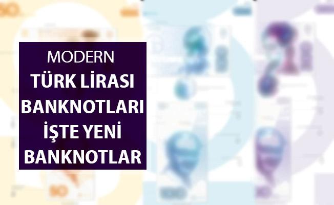 Modern Türk Lirası Banknotları ! İşte Yeni TL Banknotları