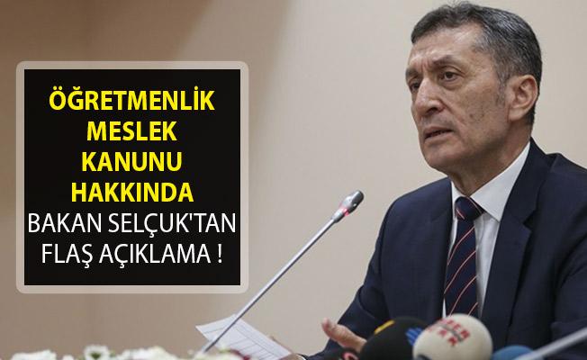 Öğretmenlik Meslek Kanunu Hakkında Bakan Ziya Selçuk'tan Flaş Açıklama!