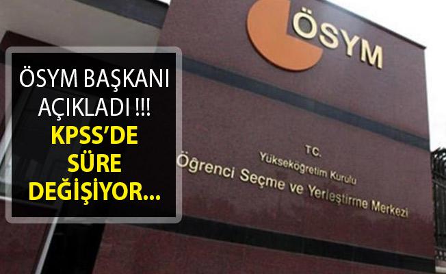 ÖSYM Başkanı Aygün Açıkladı KPSS'de Süre Değişiyor