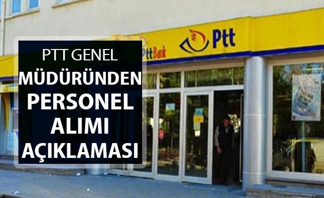 PTT Genel Müdürü Bozgeyik'ten Flaş Personel Alımı Açıklaması Geldi