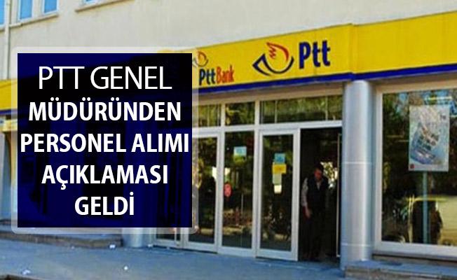 PTT Genel Müdüründen Personel Alımı Açıklaması Geldi