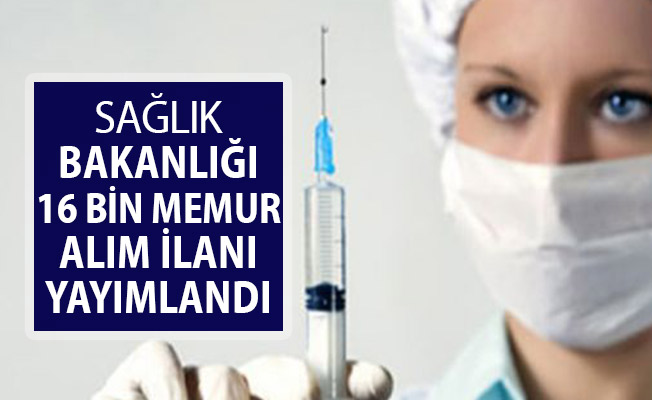 Sağlık Bakanlığı 16 Bin Memur Alım İlanı Yayımlandı