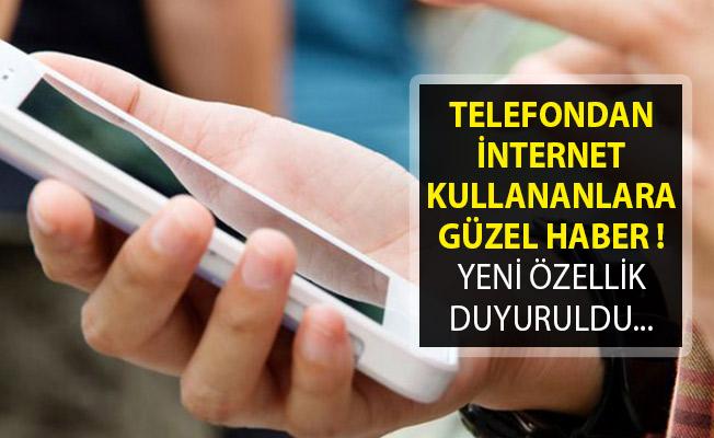 Telefondan İnternet Kullananlara Güzel Haber! Yeni Özellik Duyuruldu