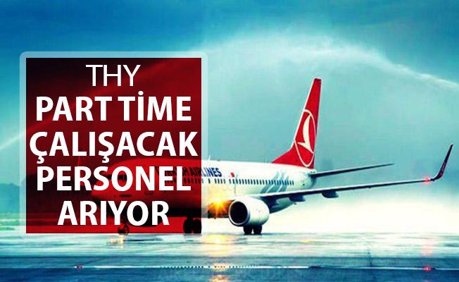 Türk Hava Yolları (THY) Part Time (Yarı Zamanlı) Çalışacak Personel Arıyor