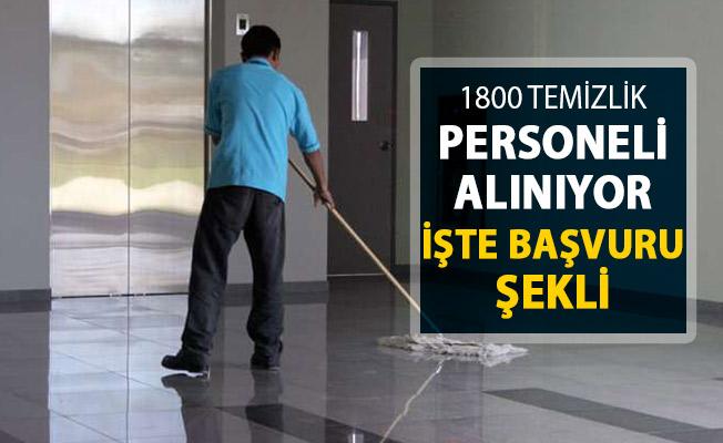 1800 Temizlik Personeli Alımı Yapılıyor ! İşte Başvuru Şekli