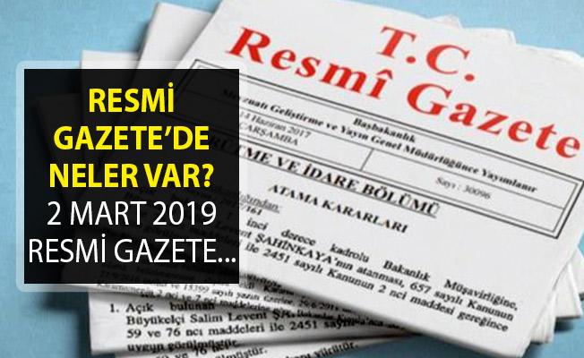 2 Mart 2019 Resmi Gazete'de Neler Var? Resmi Gazete Kararları