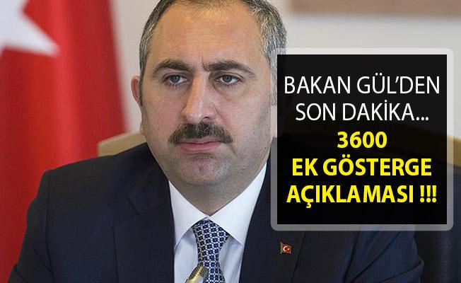 Adalet Bakanı Gül'den Son Dakika 3600 Ek Gösterge Açıklaması
