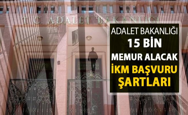 Adalet Bakanlığına 15 Bin Memuru Alınacak ! İKM Alımı Başvuru Şartları