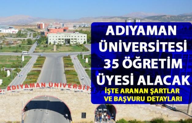 Adıyaman Üniversitesi personel alım ilanı başvuru detayları belli oldu! 35 öğretim görevlisi alacak!