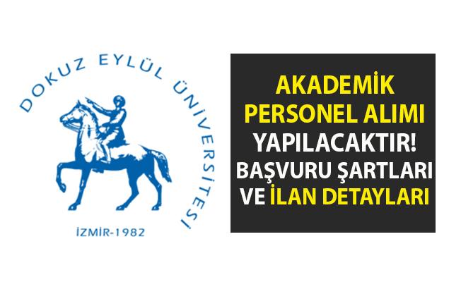 Akademik personel alımı yapılacaktır! Dokuz Eylül Üniversitesi 3 öğretim üyesi alımı için iş ilanı yayımladı.