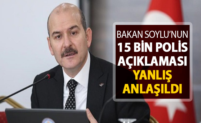Bakan Soylu'nun 15 Bin Polis Alımı Açıklaması Yanlış Anlaşıldı