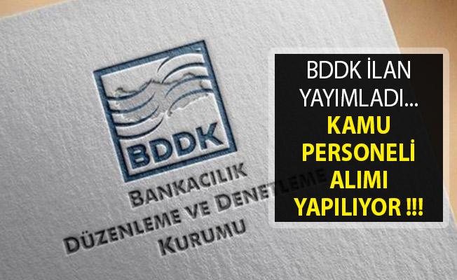 Bankacılık Düzenleme Ve Denetleme Kurumu Kamu Personeli Alım İlanı Yayımladı- BDDK Personel Alımı 2019