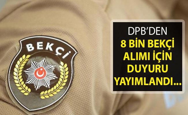 Devlet Personel Başkanlığı (DPB) 8 Bin Bekçi Alımı Duyurusunu Yayımladı