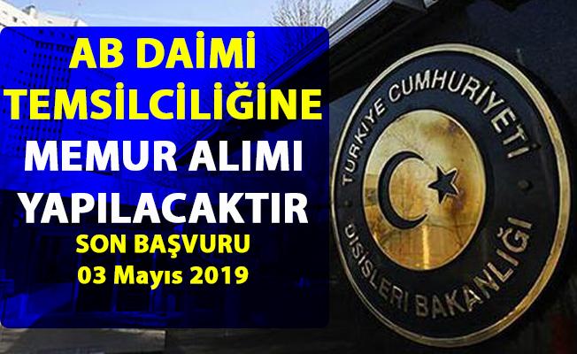 Dış İşleri Bakanlığı tarafından memur alımı iş ilanı yayınlandı! Son başvuru 03 Mayıs 2019