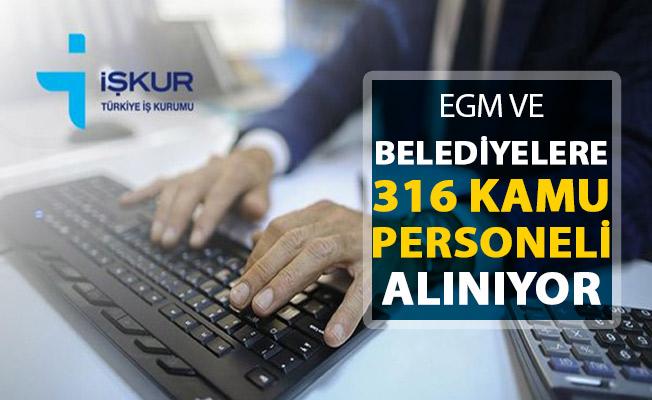 EGM ve Belediyeler 316 Kamu Personeli Alımı Yapıyor