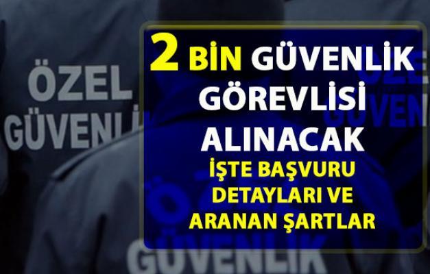 Güvenlik görevlisi iş ilanı yayımlandı! İŞKUR üzerinden Türkiye genelinde 2 bin kişi alınacak