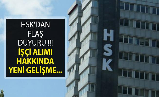 HSK'dan Flaş Duyuru- İşçi Alımında Yeni Gelişme
