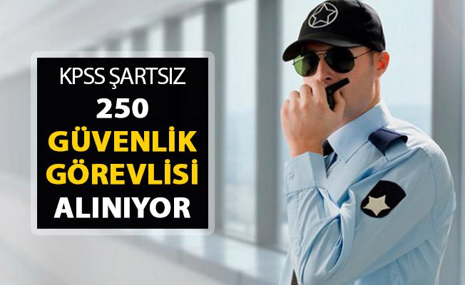 İŞKUR'da İlanlar Yayımlandı ! KPSS Şartsız 250 Güvenlik Görevlisi Alınıyor
