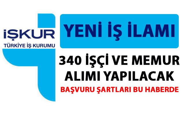 İŞKUR yeni iş ilanları yayımladı! 340 işçi ve memur alımı yapılacak