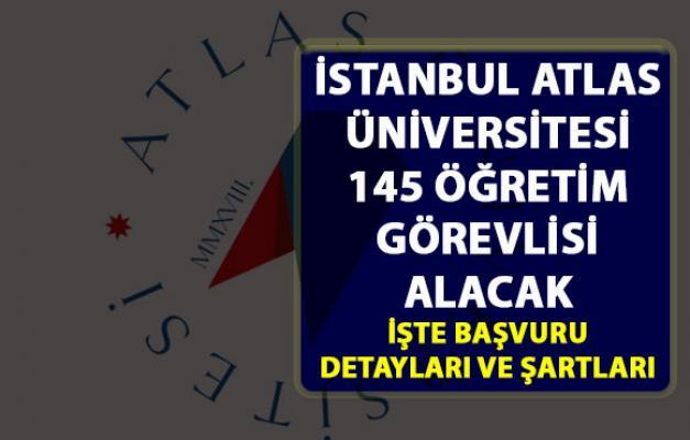 İstanbul Atlas Üniversitesi öğretim görevlisi alıyor! Başvuru detayları belli oldu