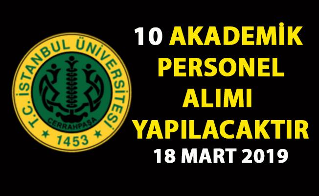 İstanbul Üniversitesi Araştırma ve Öğretim Görevlisi 10 akademik personel alımı yapıyor