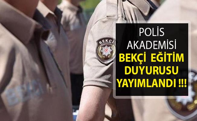 Polis Akademisinden Çarşı ve Mahalle Bekçiliği Eğitim Duyurusu Yayımlandı