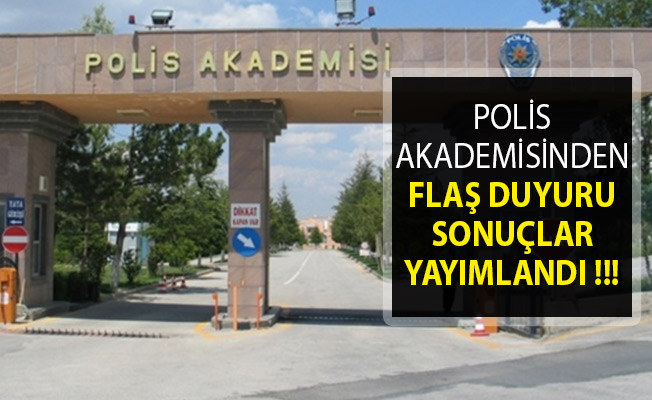 Polis Akademisinden Flaş Duyuru- Sonuç Değerlendirme Raporları Yayımlandı