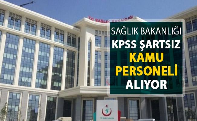 Sağlık Bakanlığı Kamu Personeli Alımı Yapıyor ! KPSS Şartı Aranmıyor