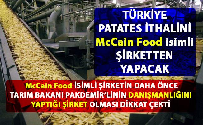 Türkiye'nin ithal patatesleri, Kanada merkezli McCain Food isimli şirketten yapılacak iddiası