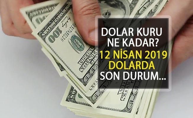 12 Nisan 2019 Dolar Kuru Ne Kadar? Dolar Yükseliyor!