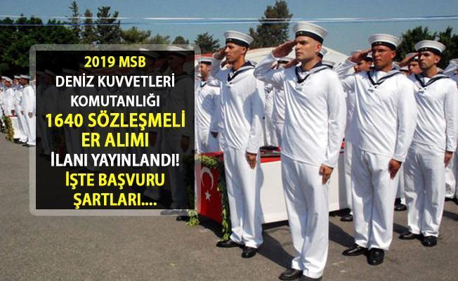 2019 Deniz Kuvvetleri Komutanlığı 1640 Sözleşmeli Er Alımında Son Durum! Sözleşmeli Er Başvurusu Nasıl Yapılır? Alım Şartları Nelerdir?