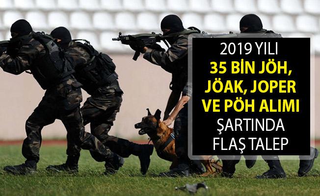 2019 Yılı 35 Bin JÖH, JÖAK, JOPER ve PÖH Alımı Şartında Flaş Talep!