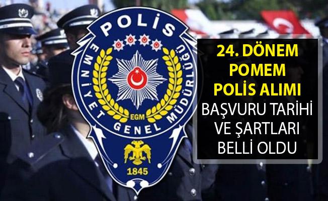 24. Dönem POMEM Polis Alımı Başvuru Tarihi ve Şartları Belli Oldu