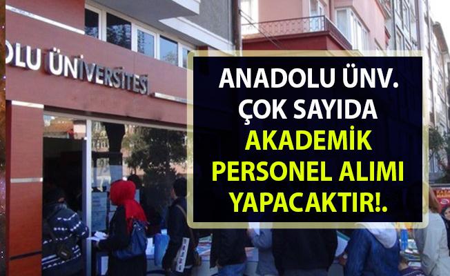 Anadolu Üniversitesi personel alımı iş ilanı yayınladı! Son başvuru 15 Nisan 2019