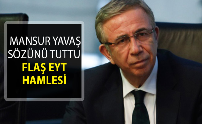 Ankara Büyükşehir Belediye Başkanı Mansur Yavaş'tan Flaş EYT Hamlesi!