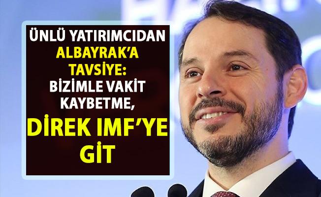 Berat Albayrak'a 'IMF'ye Git' tavsiyesi!..