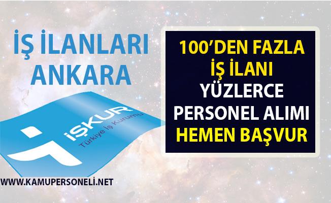 İş ilanları Ankara! İŞKUR tarafından Vasıflı vasıfsız yüzlerce personel alımı yapılacak!..