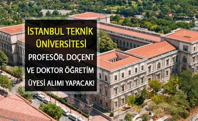İstanbul Teknik Üniversitesi Öğretim Görevlisi Alımı Yapacak! Kadro Dağılımı Belli Oldu!