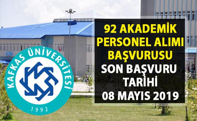 Kafkas Üniversitesi akademik personel alımı yapacak! 92 Öğretim görevlisi alımı başvurusu