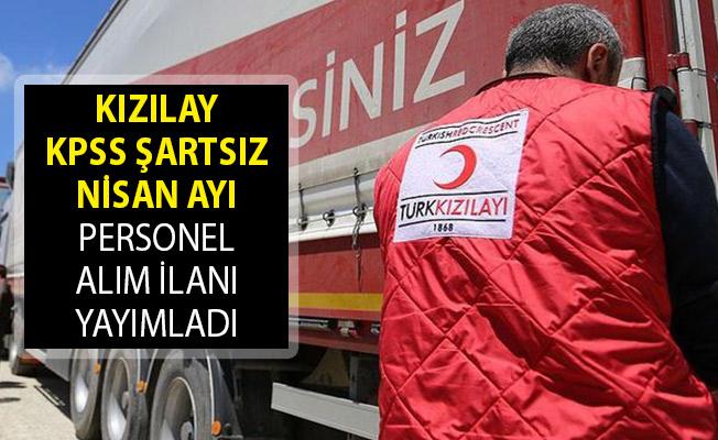 Kızılay KPSS Şartsız Nisan Ayı Personel Alım İlanı Yayımladı! 2019 Türk Kızılayı Personel Alımı Başvuru Şartları Neler?