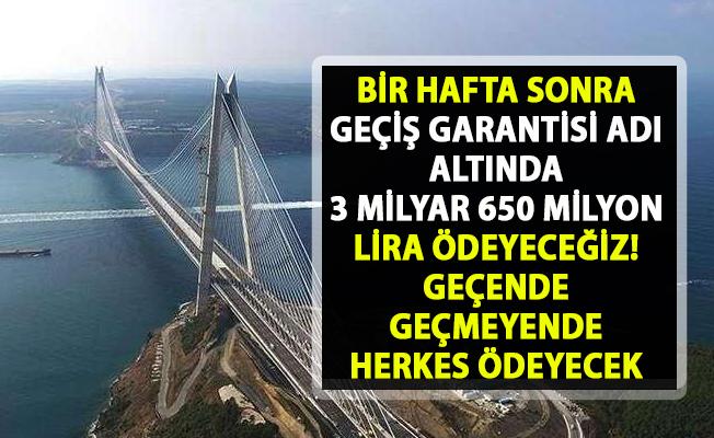Köprü ve otoyollara geçiş garatisi adı altında ödenecek tutar belli oldu..