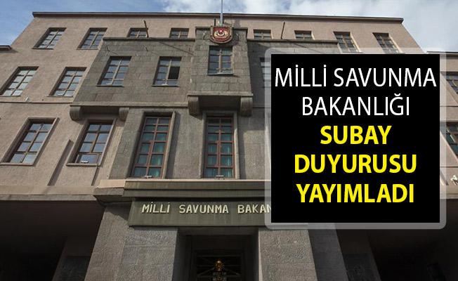 Milli Savunma Bakanlığı Subay Duyurusu Yayımlandı! MSB Subay Celbi