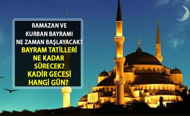 Ramazan Ayı Ne Zaman Başlayacak? Bayram Tatili 2019'da Kaç Gün Olacak? Kurban Bayramı Ne Zaman Başlayacak?