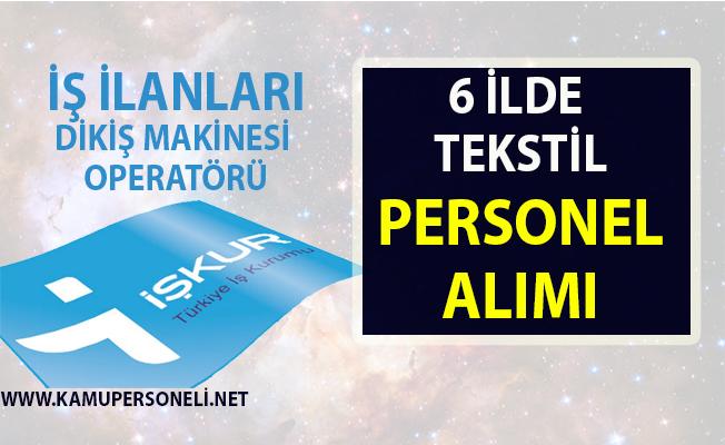 Tekstil elemanı iş ilanları! İŞKUR 6 il için tekstil iş ilanları yayınladı!..