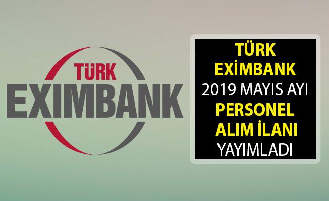Türk Eximbank 2019 Mayıs Ayı Personel Alım İlanı! Türk Eximbank Personel Alımı Başvurularını Alıyor!
