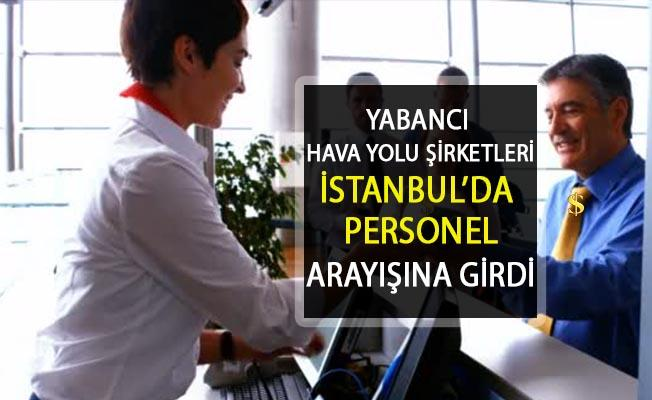 Yabancı Hava Yolları İstanbul Havalimanı'nda Personel Arayışına Girdi