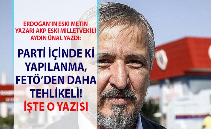 AK Parti içerisinde parelel yapılanma! AKP eski milletvekili Aydın Ünal'dan şok iddialar